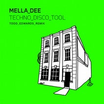 Todd Edwards, Mella Dee - Techno Disco Tool