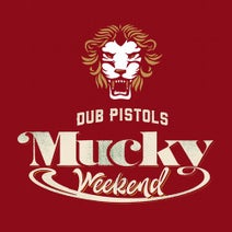 Dub Pistols, Barry Ashworth, Rodney P, Will Hensel, Danny.Wav, Number - Mucky Weekend (The Remixes: Part 2)