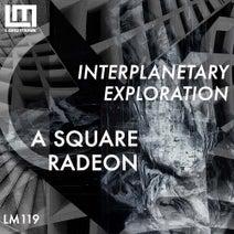 A Square, Radeon - Interplanetary Exploration
