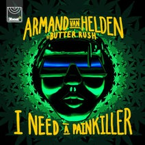 Armand Van Helden, Butter Rush, Sneakbo, Amine Edge, Dance - I Need a Painkiller