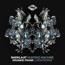 BadKlaat, Krankie Frank - Hunting Machine / Catastrophe