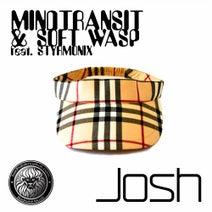 Mindtransit, Soft Wasp, Styrmonix, Nefti, Mindtransit, Soft Wasp - Josh