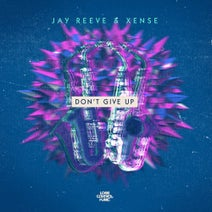Jay Reeve, Xense - Don't Give Up