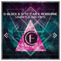 Rebourne, D-Block & S-te-Fan - Louder (Loud Edit)