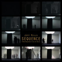 Jeff Mills - SEQUENCE - A Retrospective Of Axis Records