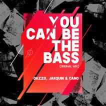 Jarquin & Cano, Dazzo - You Can Be The Bass