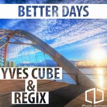 Yves Cube, Regix - Better Days