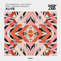 JuicyTrax, Danyka Nadeau, 39 Kingdom - Alive