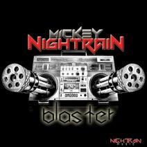 Mickey Nightrain - Blaster