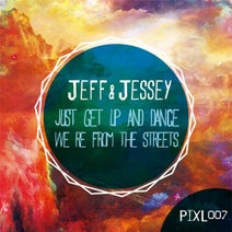 Jeff & Jessey - Just Get Up And Dance / Were From The Streets