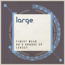 Finest Wear - That 90's Groove EP