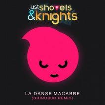Shirobon - Just Shovels & Knights - La Danse Macabre (Shirobon Remix)