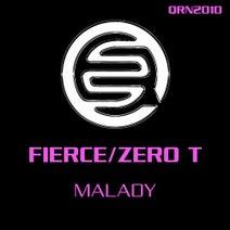 Fierce, Zero T - Malady