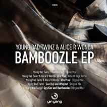 Young Bad Twinz, Roby M Rage, Alice R Wonda - Bamboozle EP
