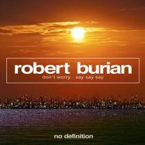 Robert Burian - Don't Worry - Say Say Say EP