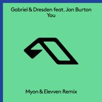 Gabriel & Dresden, Jan Burton, Myon, Elevven - You (Myon & Elevven Remix)
