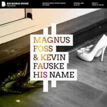 Kevin Fauske, Magnus Foss - His Name