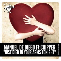 Chipper, Manuel De Diego - Just Died In Your Arms Tonight