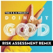 DJ Disciple, Michele Chiavarini, Risk Assessment, D & M Project - Doing It Good (Risk Assessment Remix)