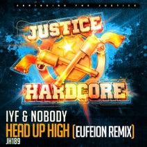Nobody, Eufeion, IYF - Head Up High (Eufeion Remix)