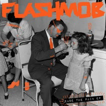 Flashmob - Ease The Pain EP