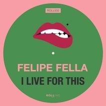 Felipe Fella - I Live for This
