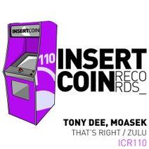 Tony Dee, Moasek - That's Right / Zulu
