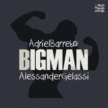 Adriel Barreto, Alessander Gelassi, Edson Pride, Thiago Antony, Jack Chang, Daniel Noronha, Diego Santander - Big Man