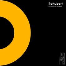 Rahubert - Pluto En Crickets