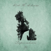 Tiefenschoen - Kill The Silence