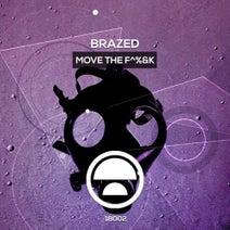 Brazed - Move The F%%&k