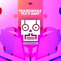 Trackheadz, Apockt - Put It Away (Apockt Remix)