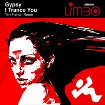 Gypsy, Tim French - I Trance You (Tim French Remix)