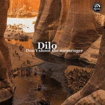 Dilo - Don't Shoot The Messenger