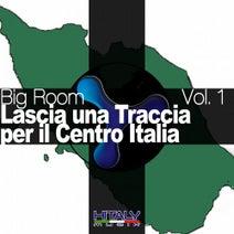 Gooty One, Matteo Marini, SnKz, Compax, Dade, Endemix, Davidemme - Big Room, Vol. 1 (Lascia una traccia per il centro Italia)