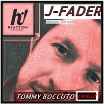 J-Fader, Tommy Boccuto - Maintain The Gain (Tommy Boccuto Remix)