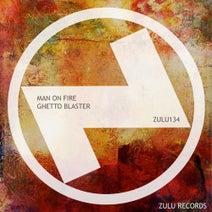 Man On Fire - Ghetto Blaster