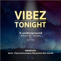 V.Underground, Earl W. Green, Da'villa, Khalimba, Myazisto, Ed-ward, Chymamusique - Vibez Tonight (Remixes)