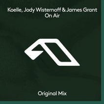 Jody Wisternoff, James Grant, Koelle - On Air