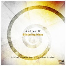 Andres W, Analog Jungs, Ivanshee - Blistering Ideas