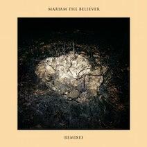 Mariam the Believer - Remixes