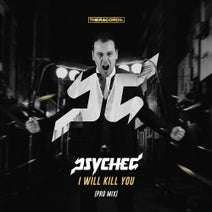 Psyched - I Will Kill You(Pro Mix)