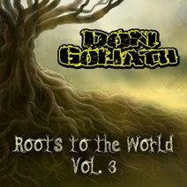 Don Goliath, Lady Ann, Mba Pep, Dillinger, Jah B, Carlton Livingston, Wisemani, O.B Trumb, Scooby, Machet - Roots to the World, Vol. 3