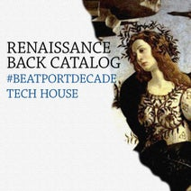Bruce Aisher, G-Stylz, Liars Paradise, Audiofly, Blue Foundation, The Skeleton Key, Futureshock, Sasha, Charlie May, Martin Eyerer, Stephan Hinz, Dave Seaman, Patch Park, Joeri Jamieson, Gui Boratto, John Digweed, Geddes, Audiofly, Jim Rivers, Richard Dinsdale - Renaissance Back Catalog #BeatportDecade Tech House