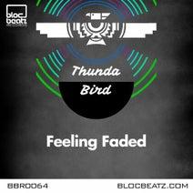 Thunda Bird - Feeling Faded