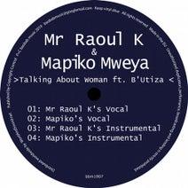 Mr Raoul K, B'utiza, Mapiko Mweya - Talking About Woman feat. B'Utiza
