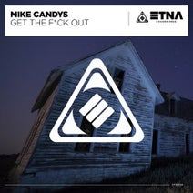 Mike Candys - Get the F*ck Out