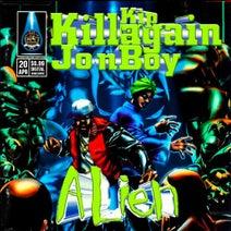 Kip Killagain, JonBoy - Alien
