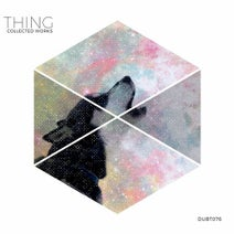 Thing - Collected Works
