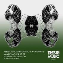 Rone White, Alessandro Diruggiero, Shawn Jackson - WALKING FAST EP